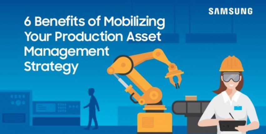 6 Benefits of Mobilizing Your Production Asset Management Strategy