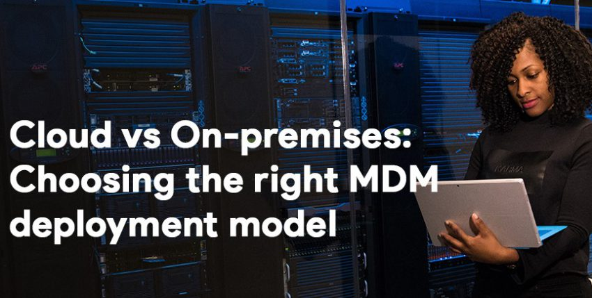 Cloud vs On-Premises MDM